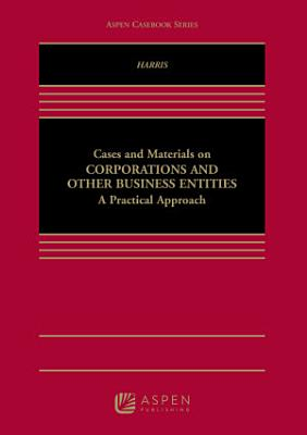Cases and Materials on Corporations and Other Business Entities PDF