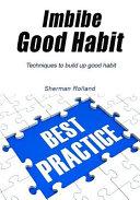 Imbibe Good Habit