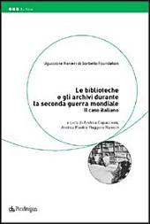 Le biblioteche e gli archivi durante la seconda guerra mondiale: il caso italiano