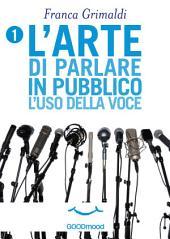 L'arte di parlare in pubblico: L'uso della voce