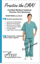 Practice the CMA! Certified Medical Assistant Practice Test Questions
