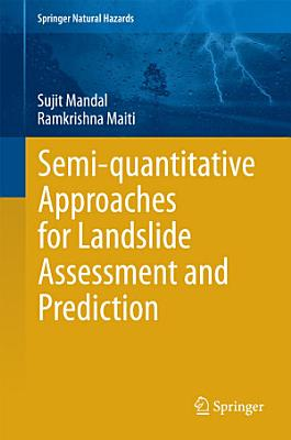 Semi quantitative Approaches for Landslide Assessment and Prediction