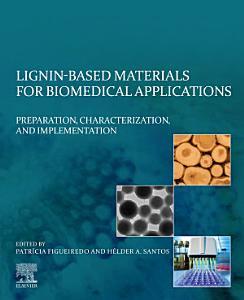 Lignin based Materials for Biomedical Applications