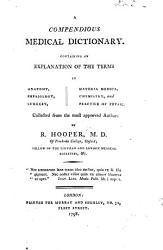 A Compendious Medical Dictionary Containing An Explanation Of The Terms In Anatomy Physiology Surgery Etc Book PDF