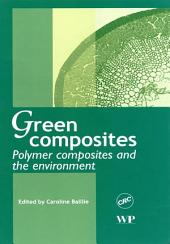 Green Composites: Polymer Composites and the Environment
