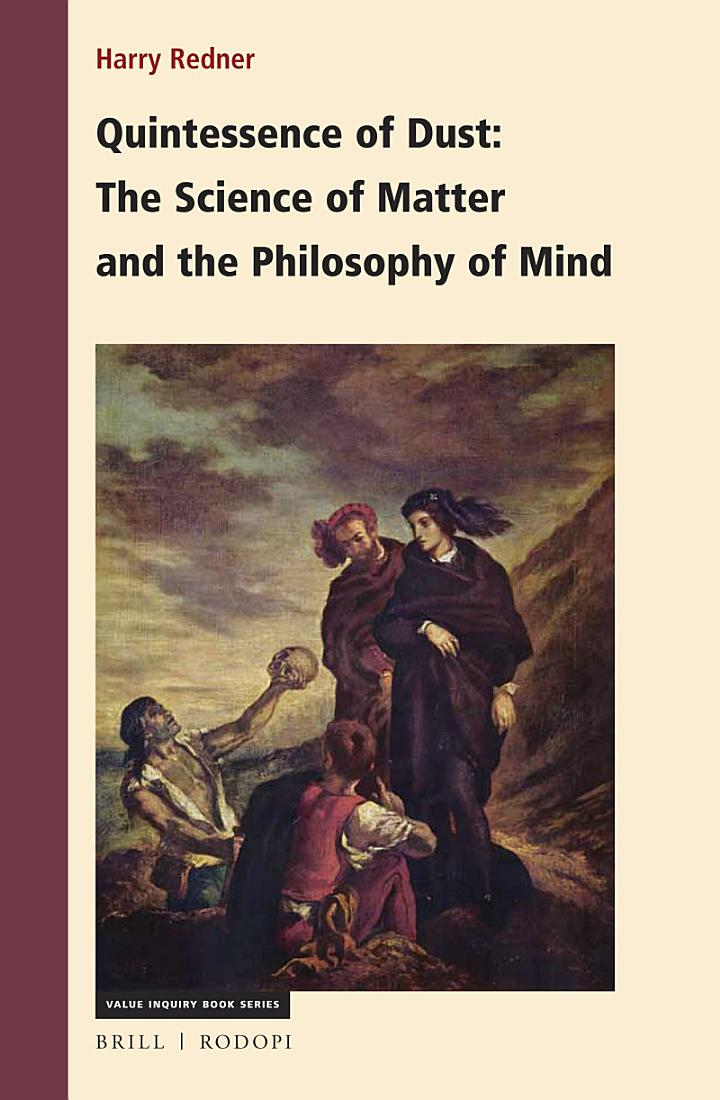 Quintessence of Dust: The Science of Matter and the Philosophy of Mind