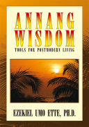 ANNANG WISDOM: TOOLS FOR POSTMODERN LIVING