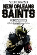 The Ultimate New Orleans Saints Trivia Book