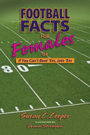 Football Facts for Females Or If You Can't Beat 'Em, Join 'Em