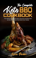 The Complete Keto BBQ Cookbook