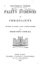 Paley's Evidences of Christianity: With Notes and Additions