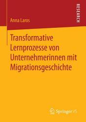 Transformative Lernprozesse von Unternehmerinnen mit Migrationsgeschichte PDF