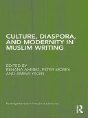 Culture, Diaspora, and Modernity in Muslim Writing