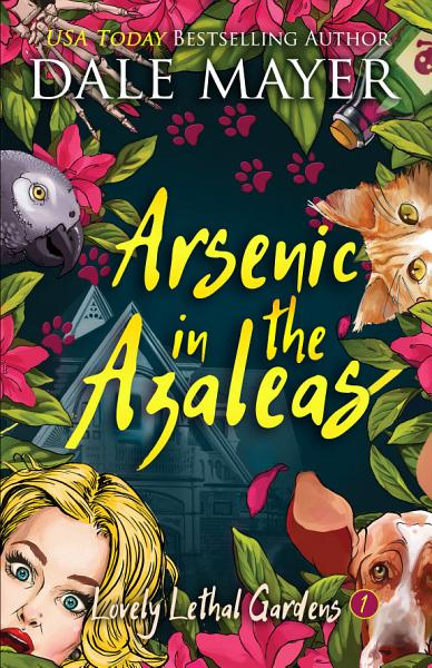 Download Arsenic in the Azaleas Book