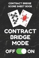 Contract Bridge Score Sheet Book: Scorebook of 100 Score Sheet Pages for Contract Bridge Card Games, 6 by 9 Inches, Funny Mode Black Cover