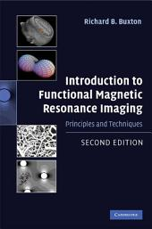 Introduction to Functional Magnetic Resonance Imaging: Principles and Techniques, Edition 2