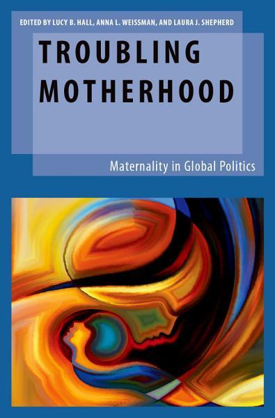 Troubling Motherhood PDF