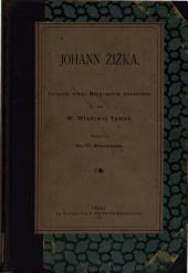 Johann Žižka, Versuch einer Biographie desselben