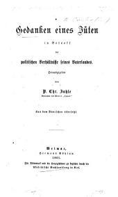Gedanken eines Jüten in Betreff der politischen Verhältnisse seines Vaterlandes. Herausgegeben von P. Chr. Zahle ... Aus dem Dänischen übersetzt