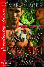 The Alpha Wolf's Convenient Mate [The Vampire District 10]