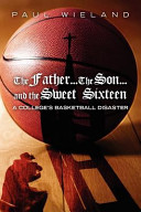 The Father... the Son... and the Sweet Sixteen