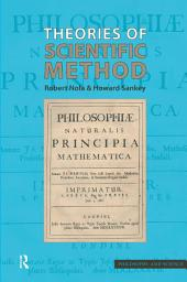 Theories of Scientific Method: an Introduction