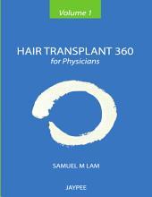 Hair Transplant 360 (For Physicians), Volume 1: Volume 1