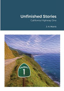 Unfinished Stories - California Highway One