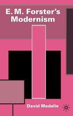 E.M. Forster's Modernism