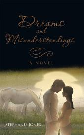 Dreams and Misunderstandings: A Novel