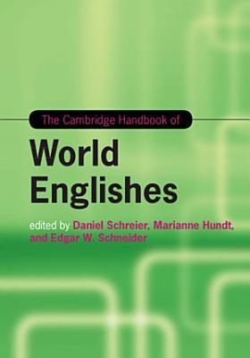 The Cambridge Handbook of World Englishes PDF