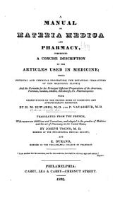 A Manual of Materia Medica and Pharmacy: Comprising a Concise Description of the Articles Used in Medicine