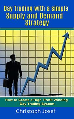 Day Trading with a Simple Supply and Demand Strategy PDF