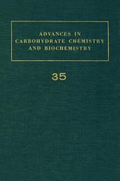 Advances in Carbohydrate Chemistry and Biochemistry: Volume 35
