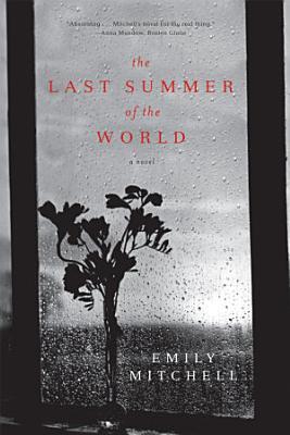 The Last Summer of the World  A Novel PDF