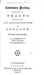 Collectanea juridica: consisting of tracts relative to the law and constitution of England, Volume 2