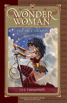 Wonder Woman  The True Amazon