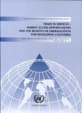 Trade in Services: Market Access Opportunities and the Benefits of Liberalization for Developing Economies, Page 766