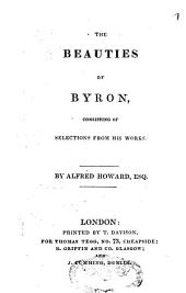 The Beauties of Byron Consisting Selections from His Works