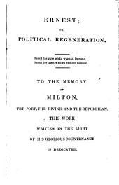 Ernest; or, Political regeneration [an epic poem, by C. Lofft].