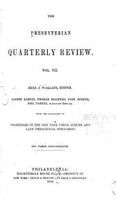 The Presbyterian Quarterly Review: Volume 7