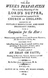 The New Week's Preparation for a Worthy Receiving of the Lord's Supper ... Consisting of Suitable Meditations and Some Necessary Forms; with a Companion for the Altar: Also, Meditations, and Morning and Evening Prayers ... To which is Prefixed an Essay on Faith, Etc. MS. Notes