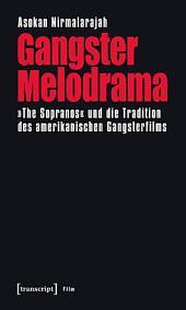 Gangster Melodrama: »The Sopranos« und die Tradition des amerikanischen Gangsterfilms