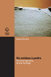 Da estátua à pedra: percursos figurativos de José Saramago