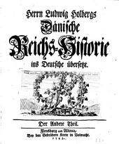 Herrn Ludvig Holbergs Dänische Reichs-historie ins Deutsche Übersesst: Band 2