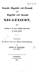 Svenskt, engelskt och franskt samt engelskt och svenskt sjö-lexicon ... Utarbetadt efter Henry Neumans Marine Pocket Dictionary