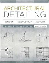 Architectural Detailing: Function, Constructibility, Aesthetics, Edition 3