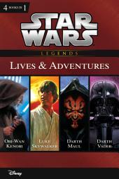 Star Wars: The Lives & Adventures: Collecting The Life and Legend of Obi Wan Kenobi, The Rise and Fall of Darth Vader, A New Hope: The Life of Luke Skywalker, and The Wrath of Darth Maul