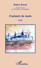 Couleurs de mots: Poésie - Edition bilingue hongrois/francais