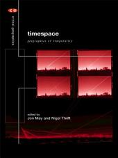 Timespace: Geographies of Temporality